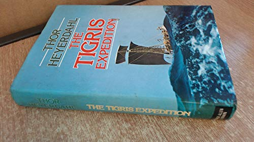 9780045720231: The Tigris Expedition: In Search of Our Beginnings