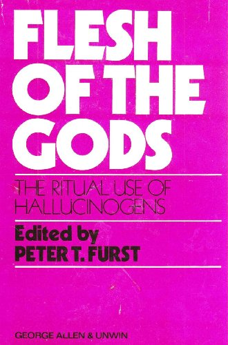9780045730094: Flesh of the Gods: Ritual Use of Hallucinogens