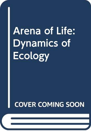 9780045740116: The Arena of Life: The Dynamics of Ecology