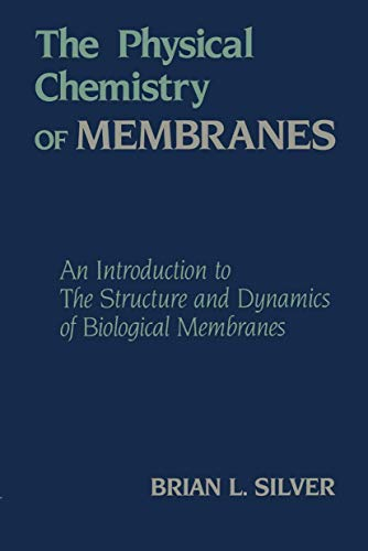 9780045740284: The Physical Chemistry of MEMBRANES: An Introduction to the Structure and Dynamics of Biological Membranes