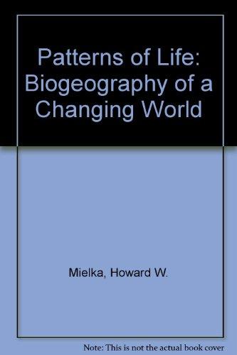 9780045740321: Patterns of Life: Biogeography of a Changing World