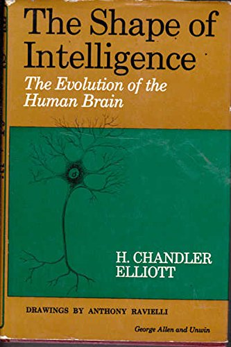 9780045750146: Shape of Intelligence: Evolution of the Human Brain
