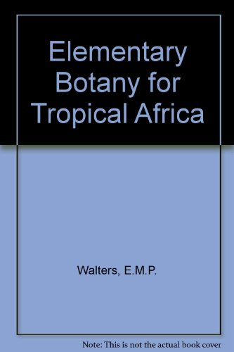 9780045800056: Elementary Botany for Tropical Africa