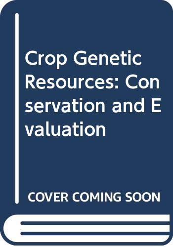 9780045810178: Crop Genetic Resources: Conservation and Evaluation