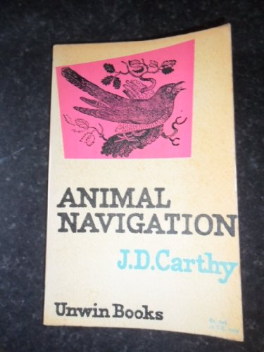 9780045910021: Animal Navigation: How Animals Find Their Way About