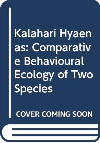 9780045910236: Kalahari Hyaenas: Comparative Behavioural Ecology of Two Species