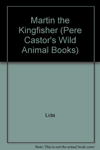 9780045980024: Martin the Kingfisher (Pere Castor's Wild Animal Books)