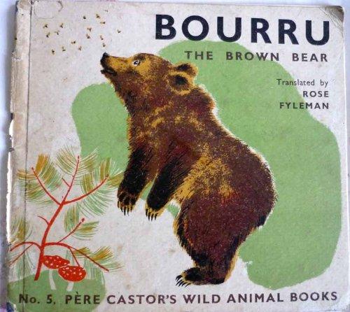9780045990016: Bourru the Brown Bear (Pere Castor's Wild Animal Books)