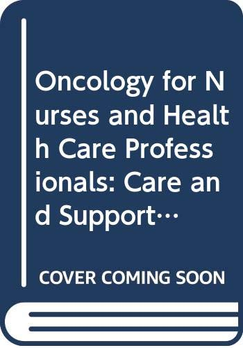 9780046100070: Oncology for Nurses and Health Care Professionals: Care and Support v. 2