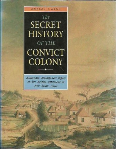 9780046100209: The Secret History of the Convict Colony: Alexandro Malaspina's Report on the British Settlement of New South Wales