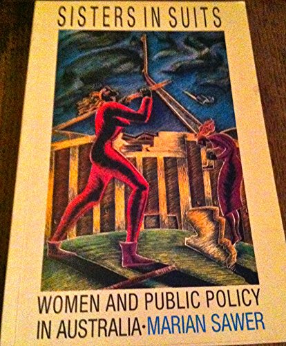 Sisters in Suits: Women and Public Policy: Sawer, Marian