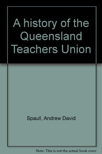 9780046100223: A history of the Queensland Teachers Union