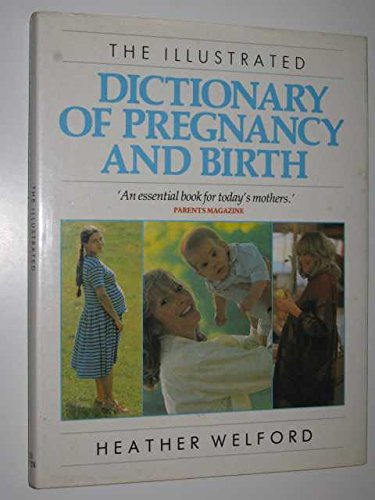 9780046120382: Illustrated Dictionary of Pregnancy and Birth