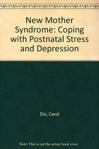 9780046120399: New Mother Syndrome: Coping with Postnatal Stress and Depression
