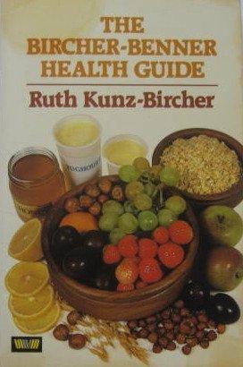 9780046130510: The Bircher-Benner Health Guide