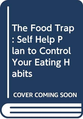 9780046130640: The Food Trap: Self Help Plan to Control Your Eating Habits