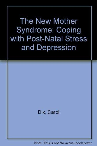 9780046140069: The New Mother Syndrome: Coping with Post-Natal Stress and Depression