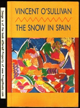 The Snow in Spain: Short Stories: O'Sullivan, Vincent