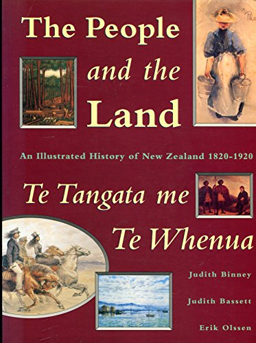 9780046140137: People and the Land / TE Tangata Me TE Whenua: An Illustrated History of New Zealand 1820-1920