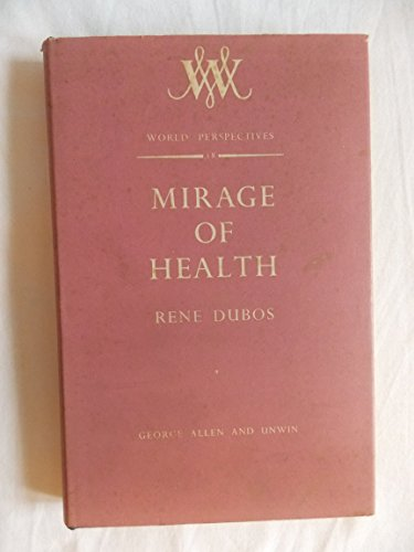 9780046160036: Mirage of Health: Utopias, Progress and Biological Change (World Perspectives)