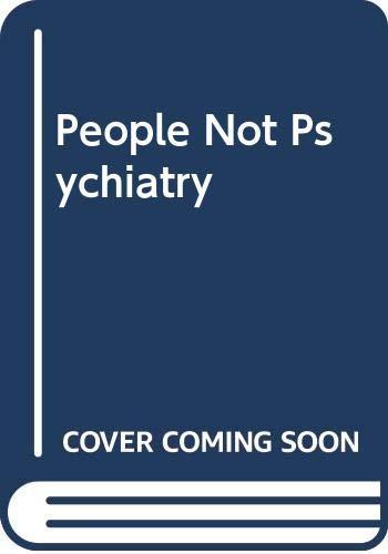 9780046160135: People Not Psychiatry