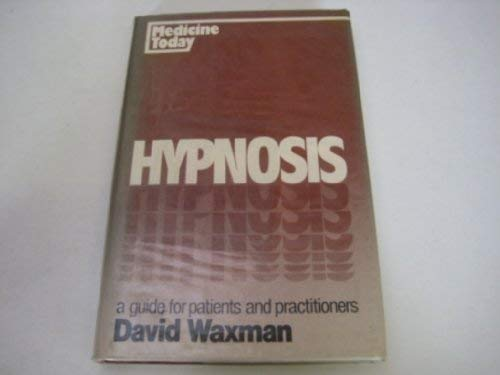 9780046160210: Hypnosis: A Guide for Patients and Practitioners