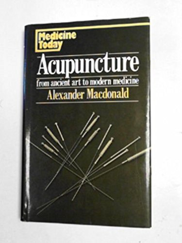9780046160234: Acupuncture: From Ancient Art to Modern Medicine