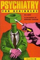9780046160302: Psychiatry for Beginners (Writers & readers)