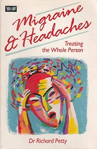 Migraine and Headaches: Treating the Whole Person (0046160329) by R.G. Petty