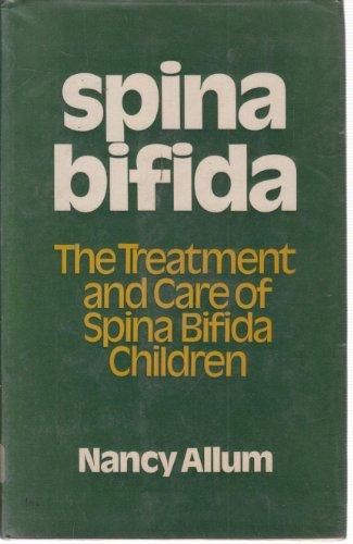 9780046180133: Spina Bifida: The Treatment and Care of Spina Bifida Children