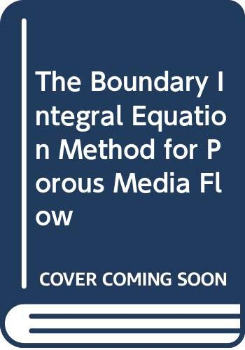 9780046200114: The Boundary Integral Equation Method for Porous Media Flow