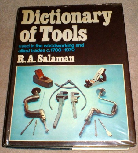 9780046210205: Dictionary of Tools Used in the Woodworking and Allied Trades, 1700-1950