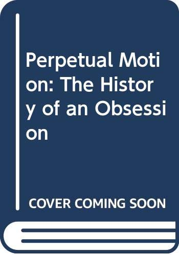 9780046210243: Perpetual Motion: The History of an Obsession