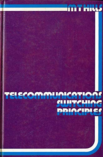 Telecommunications Switching Principles.