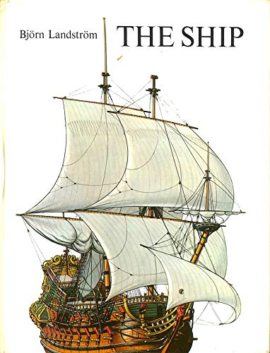 9780046230036: The Ship: A Survey of the History of the Ship from the Primitive Raft to the Nuclear-Powered Submarine