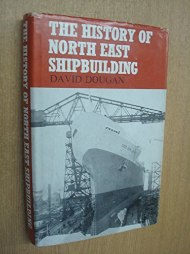 9780046230043: History of North East Shipbuilding