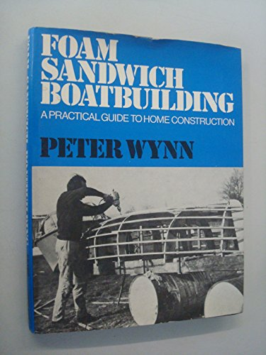 9780046230104: Foam Sandwich Boat Building: Practical Guide to Home Constructors