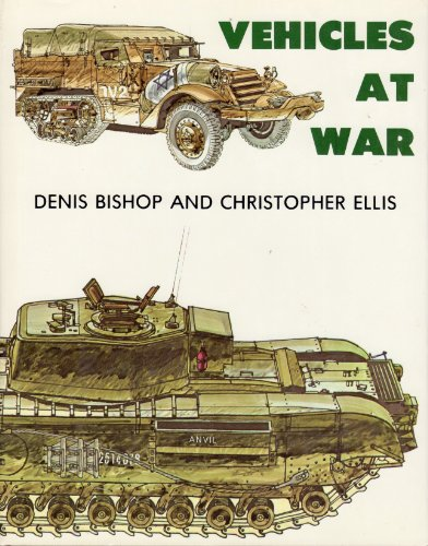 Vehicles at War (0046230122) by Ellis, Chris; Bishop, Denis