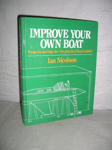 9780046230159: Improve Your Own Boat: Projects and Tips for the Practical Boat Builder