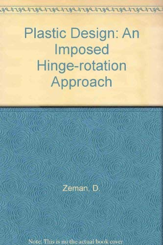 9780046240097: Plastic Design: An Imposed Hinge-rotation Approach