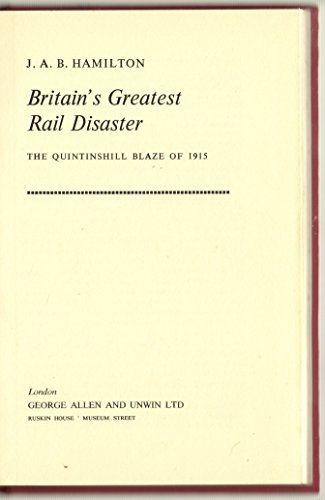 9780046250034: Britain's Greatest Rail Disaster: Quintinshill Blaze of 1915 ([Reprints of economic classics])