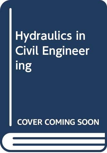Hydraulics in Civil Engineering: Chadwick, Andrew; Morfett,