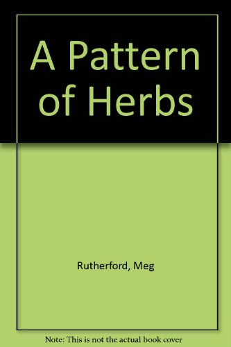 9780046350154: A Pattern of Herbs