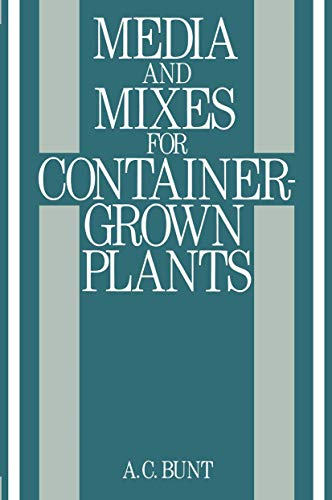 Media and Mixes for Container Grown Plants: A.C. Bunt