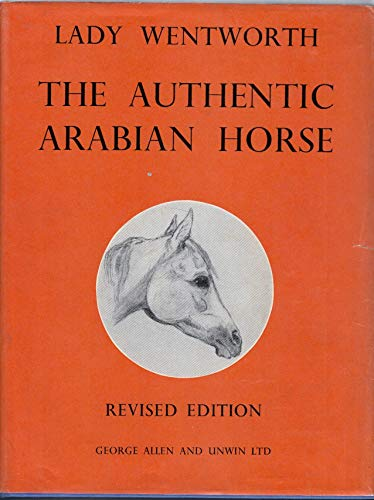 9780046360023: Authentic Arabian Horse and His Descendants