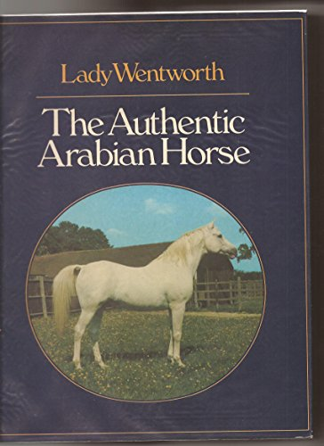 9780046360108: The Authentic Arabian Horse