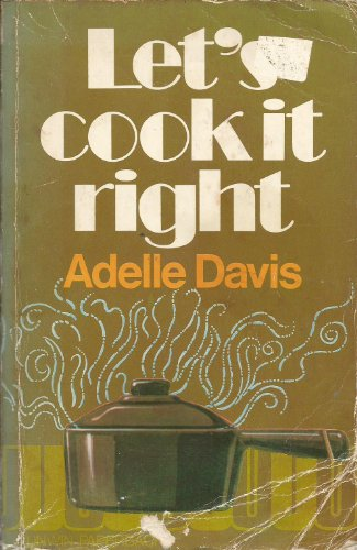Let's Cook it Right: Davis, Adelle