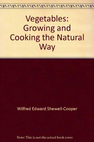 9780046410278: Vegetables: Growing and Cooking the Natural Way