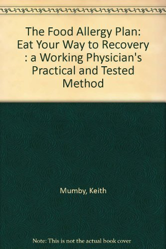 9780046410476: The Food Allergy Plan: A Working Doctor's Self-help Guide to New Medical Discoveries