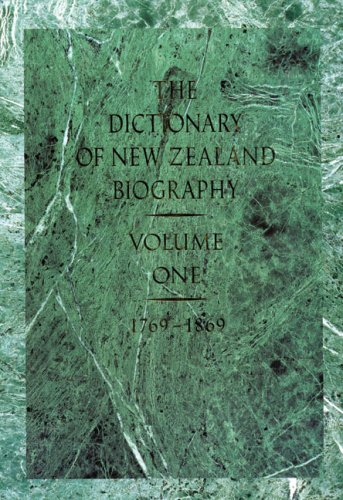 9780046410520: Dictionary of New Zealand Biography: Volume 1: 1769?1869
